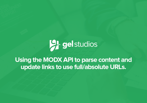 Using the MODX API to parse content and update links to use full/absolute URLs